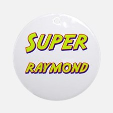 Super raymond Ornament (Round)