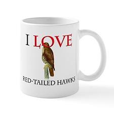 I Love Red-Tailed Hawks Mug
