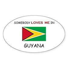 Somebody Loves Me In GUYANA Oval Decal