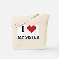 I Love My Sister Tote Bag