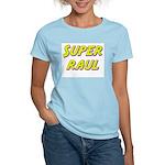 Super raul Women's Light T-Shirt