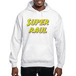 Super raul Hooded Sweatshirt