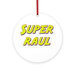 Super raul Ornament (Round)