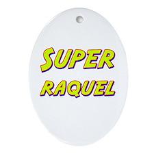 Super raquel Oval Ornament