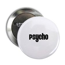 """Psycho 2.25"""" Button (10 pack)"""