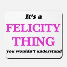It's a Felicity thing, you wouldn&#3 Mousepad