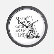 Master baiters catch more fish ~  Wall Clock