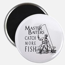 "Master baiters catch more fish ~ 2.25"" Magnet (10"