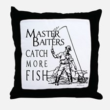 Master baiters catch more fish ~  Throw Pillow