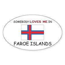 Somebody Loves Me In FAROE ISLANDS Oval Decal