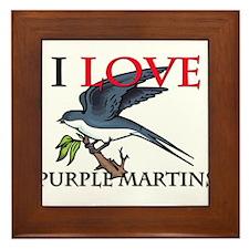 I Love Purple Martins Framed Tile