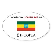 Somebody Loves Me In ETHIOPIA Oval Decal