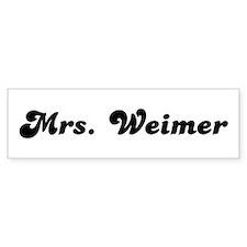 Mrs. Weimer Bumper Bumper Sticker