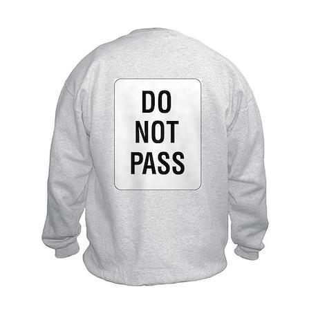 Do Not Pass Sign (Back) Kids Sweatshirt