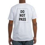 Do Not Pass Sign (Back) Fitted T-Shirt