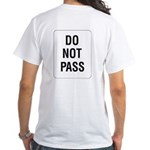 Do Not Pass Sign (Back) White T-Shirt