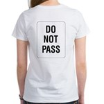 Do Not Pass Sign (Back) Women's T-Shirt