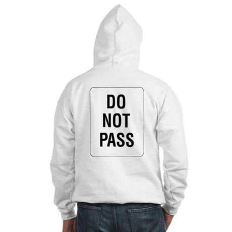 Do Not Pass Sign (Back) Hooded Sweatshirt