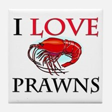 I Love Prawns Tile Coaster