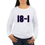 18 and 1 Women's Long Sleeve T-Shirt