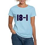 18 and 1 Women's Light T-Shirt