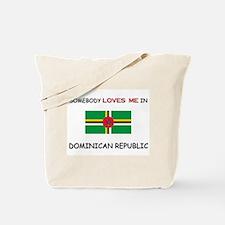 Somebody Loves Me In DOMINICAN REPUBLIC Tote Bag