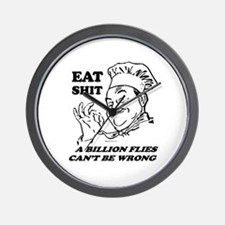 Eat Shit. Flies can't be wrong ~  Wall Clock