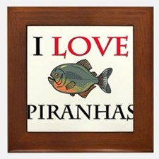 I Love Piranhas Framed Tile