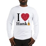 I Love Hank Long Sleeve T-Shirt