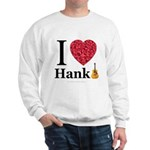 I Love Hank Sweatshirt