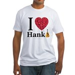 I Love Hank Fitted T-Shirt