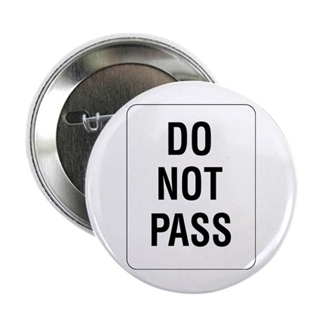 Do Not Pass sign - Button