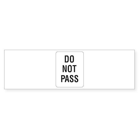 Do Not Pass sign - Bumper Sticker
