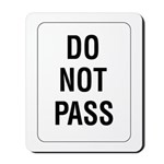 Do Not Pass sign - Mousepad