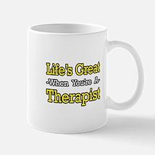 """Life's Great...Therapist"" Mug"
