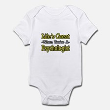 """Life's Great...Psychologist"" Infant Bodysuit"