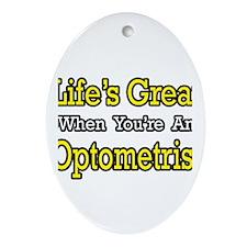 """Life's Great...Optometrist"" Oval Ornament"