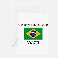 Somebody Loves Me In BRAZIL Greeting Card