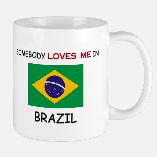 Somebody Loves Me In BRAZIL Mug