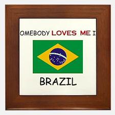 Somebody Loves Me In BRAZIL Framed Tile