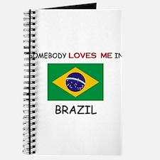 Somebody Loves Me In BRAZIL Journal