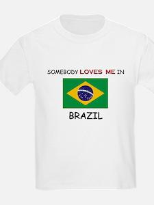 Somebody Loves Me In BRAZIL T-Shirt