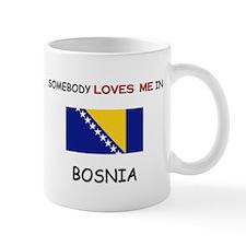 Somebody Loves Me In BOSNIA Mug