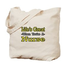 """Life's Great...Nurse"" Tote Bag"