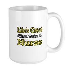 """Life's Great...Nurse"" Mug"