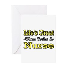 """Life's Great...Nurse"" Greeting Card"