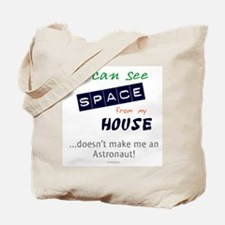I Can See Space from my House Tote Bag