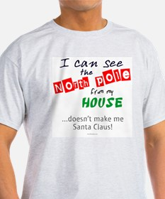 I See North Pole from my House T-Shirt