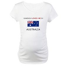 Somebody Loves Me In AUSTRALIA Shirt