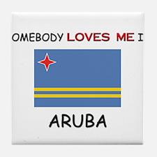 Somebody Loves Me In ARUBA Tile Coaster